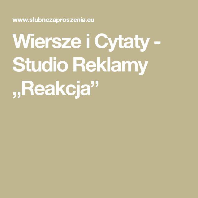 """Wiersze i Cytaty -   Studio Reklamy """"Reakcja"""""""