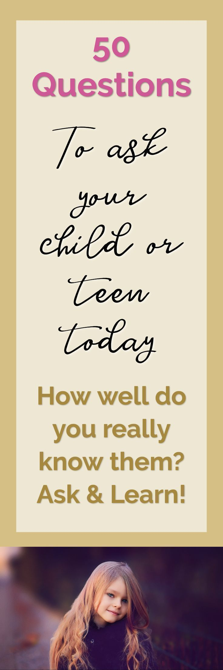 50 Questions To Ask Your Child Or Teen Today | Positive parenting | Quotes for kids | Happy Children | Mommyhood | Tips for moms | Mom advice | Build Resilience | How to raise Confident Kids #teenparentingadvice #parentingteens #parentingadvicequotes
