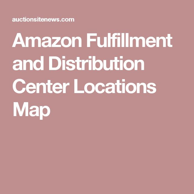 Amazon Fulfillment and Distribution Center Locations Map
