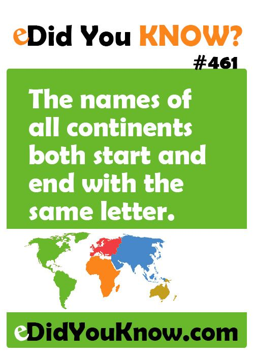 The names of all continents both start and end with the for Interesting facts of usa