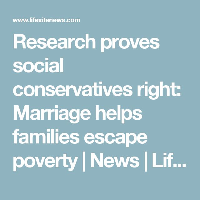 Research proves social conservatives right: Marriage helps families escape poverty | News | LifeSite