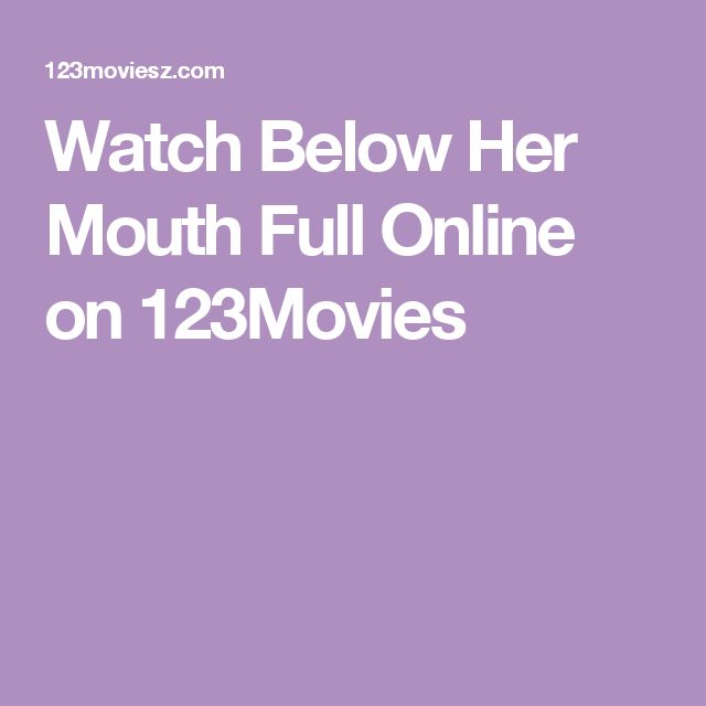 Watch Below Her Mouth Full Online on 123Movies