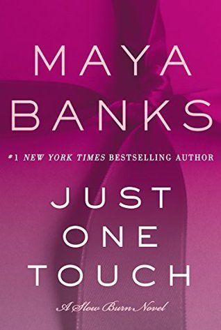 Just One Touch (Slow Burn #5) by Maya Banks at The Reading Cafe: http://www.thereadingcafe.com/just-one-touch-slow-burn-5-by-maya-banks-review-excerpt-book-tour-and-giveaway/