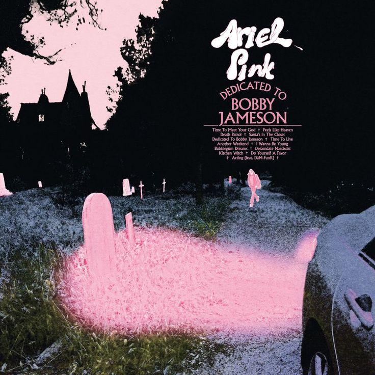 "Ariel Pink ""Dedicated to Bobby Jameson"""