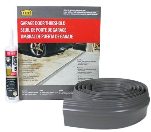 M-D Building Products 50100 10-feet Single Door Garage Door Threshold Kit by M-D Building Products. $28.75. From the Manufacturer                10-Feet durable vinyl seal closes gaps at bottom of garage door to seal out air, moisture, insects and dust. Product includes one 10-Feet garage door threshold and one tube of silicone adhesive.                                    Product Description                10-Feet durable vinyl seal closes gaps at bottom of garage door to seal ...