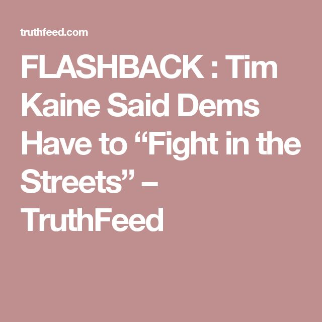 Tim Kaine Fight In The Streets