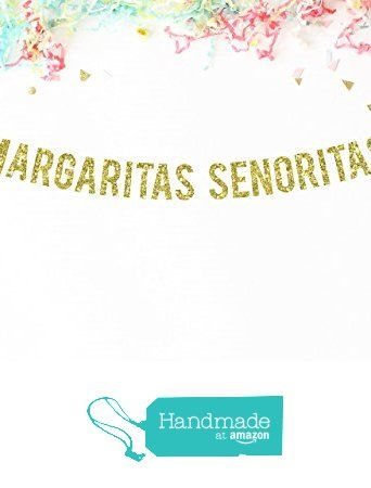 Margaritas Senoritas Gold Glitter Party Banner | fiesta theme | salsa decorations | mexican | mustache | from Paper Supply Station https://www.amazon.com/dp/B01KNHTOP6/ref=hnd_sw_r_pi_dp_ZYGeyb8CDX4RN #handmadeatamazon