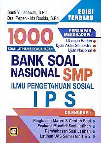 1000 Soal Latihan & Pembahasan BANK SOAL NASIONAL SMP Ilmu Pengetahuan Sosial IPS, Santi Yulianawati
