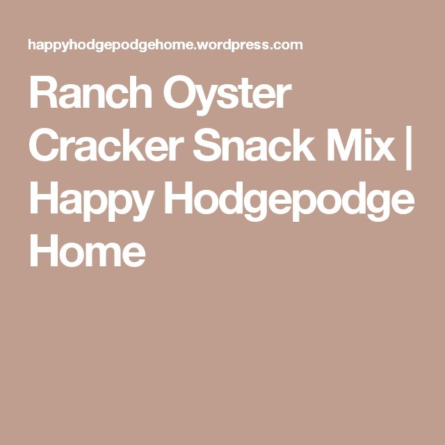 Ranch Oyster Cracker Snack Mix  | Happy Hodgepodge Home