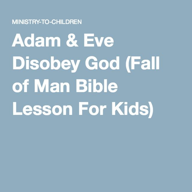 Adam & Eve Disobey God (Fall of Man Bible Lesson For Kids)