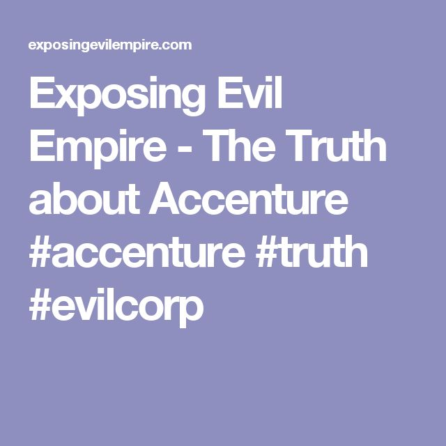 Exposing Evil Empire - The Truth about Accenture #accenture #truth #evilcorp