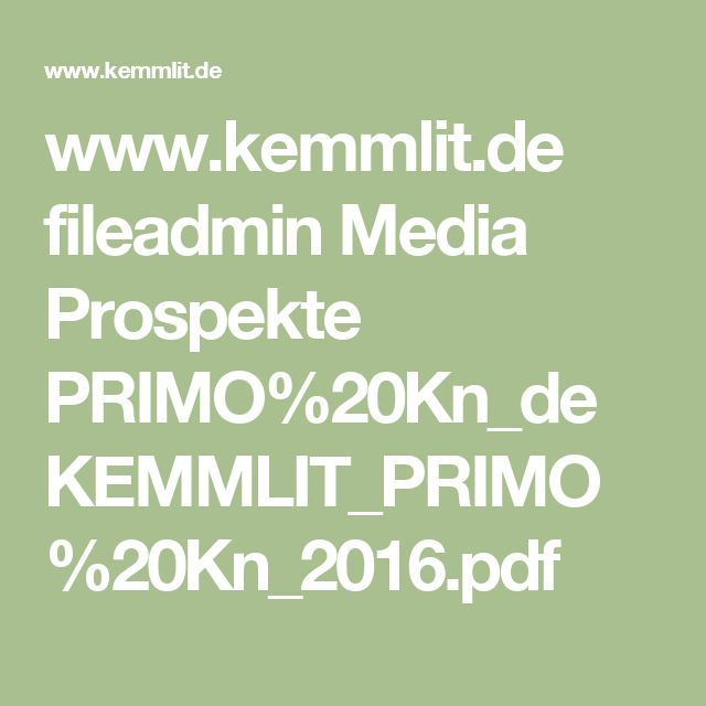 www.kemmlit.de fileadmin Media Prospekte PRIMO%20Kn_de KEMMLIT_PRIMO%20Kn_2016.pdf