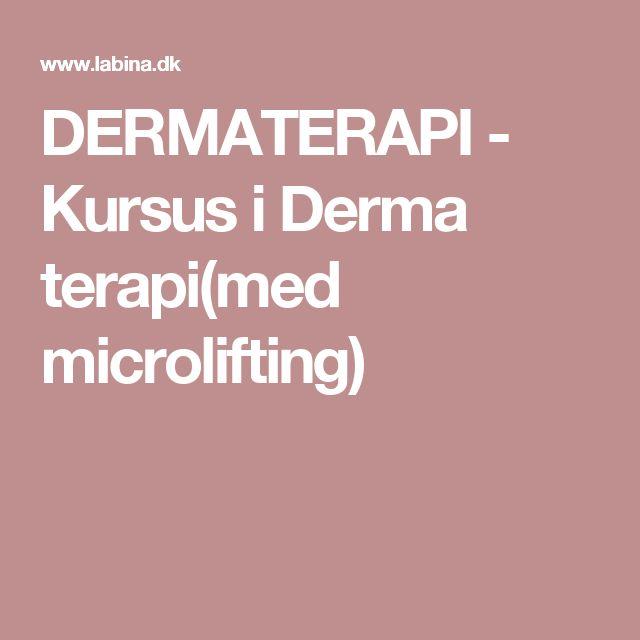 DERMATERAPI - Kursus i Derma terapi(med microlifting)
