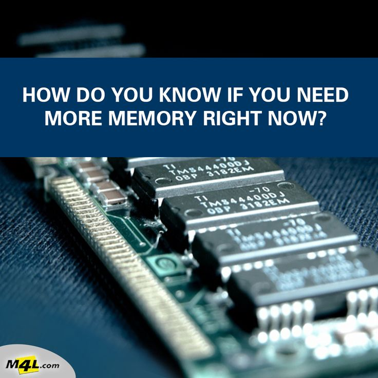How Do You Know, If You Need More Memory Right Now?