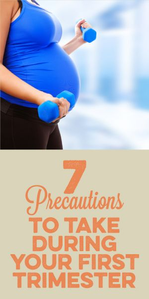 7 Precautions To Take During Your First Trimester