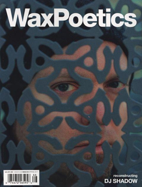 Wax Poetics: Issue #66 – DJ Shadow/David Axelrod/DJ Krush/Cynthia Robinson/Leon SylversIII