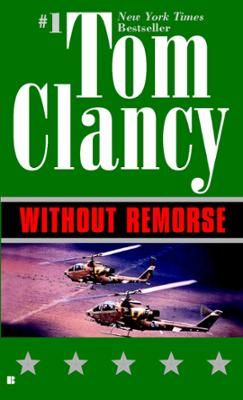 Without Remorse by Tom Clancy, Click to Start Reading eBook, Clancy shows how an ordinary man crossed                                       the lines of justice a