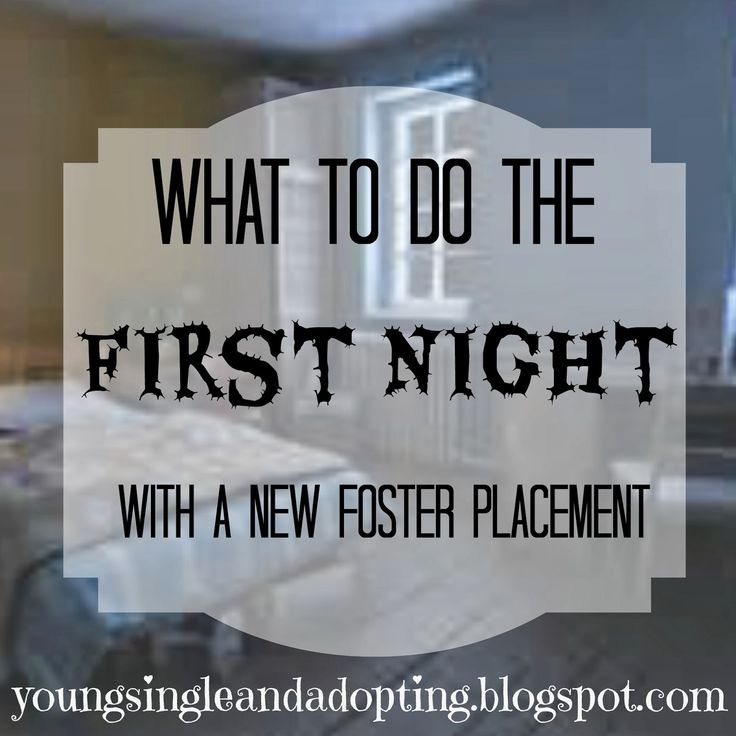 What to do the FIRST night! Great post no only for foster placement, but older child adoptions!