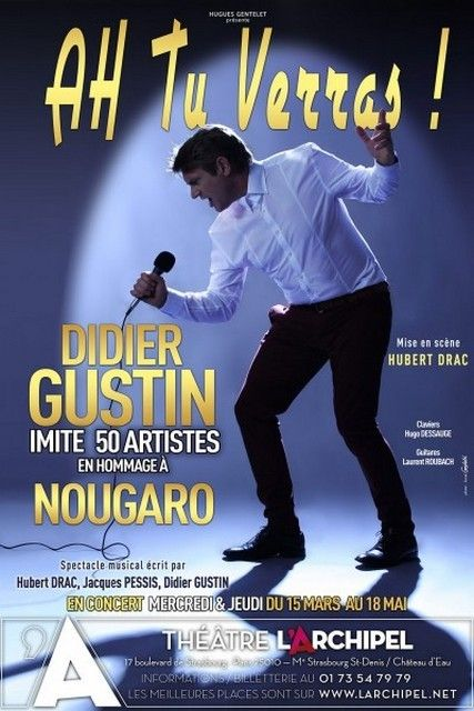 """En 2010, j'avais vu le spectacle de Didier GUSTIN: """"Ajouter comme ami"""". Et je disais: """"Didier GUSTIN, c'est comme un bon vin, plus les années passent, meilleur il devient"""". Sept ans plus tard, j'ai eu le même sentiment. Il n'a pas la notoriété d'un Gerra..."""