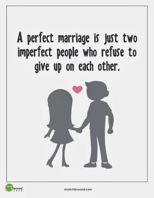 """A perfect marriage is just two imperfect people who refuse to give up on each other."" #quote #love"