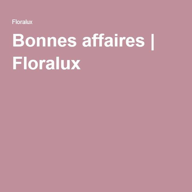 Bonnes affaires | Floralux