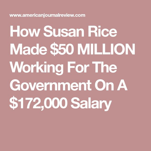 How Susan Rice Made $50 MILLION Working For The Government On A $172,000 Salary