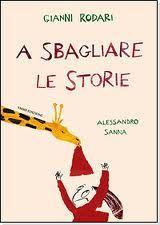 A sbagliare le storie. G. ROdari, A. Sanna. Emme edizioni.