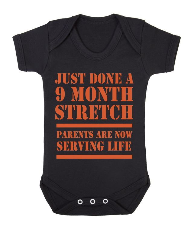 Just done a 9 month stretch...Parent are now serving life. Funny babygrow onesie £7.95