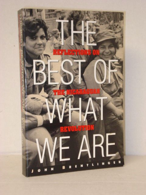 The Best of What We Are, Reflections on the Nicaraguan Revolution; Progressive Books & Blogs fah451bks.wordpress.com