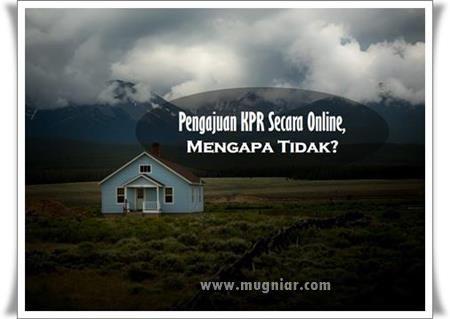 Pengajuan KPR Secara Online, Mengapa Tidak?