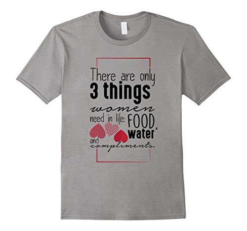 Men's Things Women Need Food Water Compliments Cute Heart…