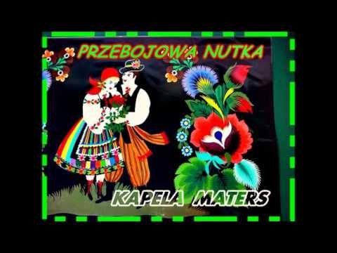 Przebojowa Nutka  -  Kapela Maters  .....