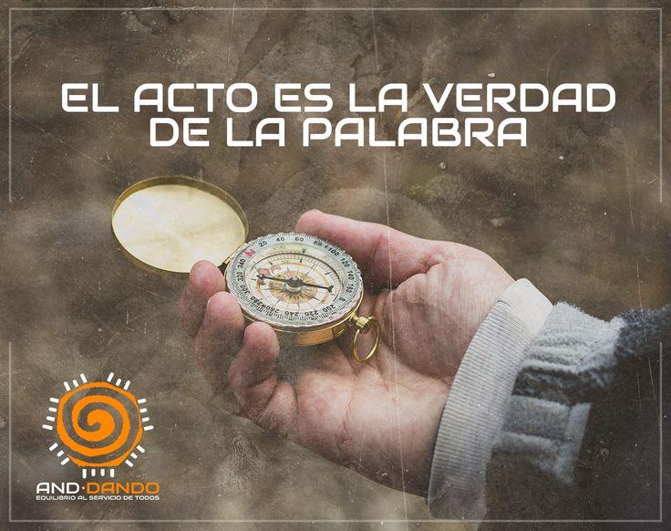 EL ACTO es la verdad de la #palabra #Anddando . #Equilibrio #Motivacion #FrasesMotivacion #CitasMotivacion #Vida #Frasesdelavida #FrasesColombia #Equilibrioparatodos #Servir #Solidaridad #Reflexión #MensajePositivo