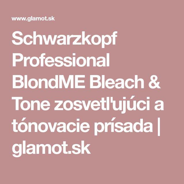 Schwarzkopf Professional BlondME Bleach & Tone zosvetľujúci a tónovacie prísada | glamot.sk