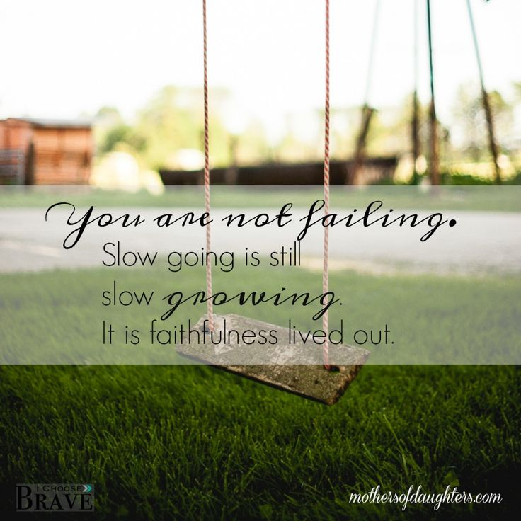 You are not failing, you are living out faithfulness.