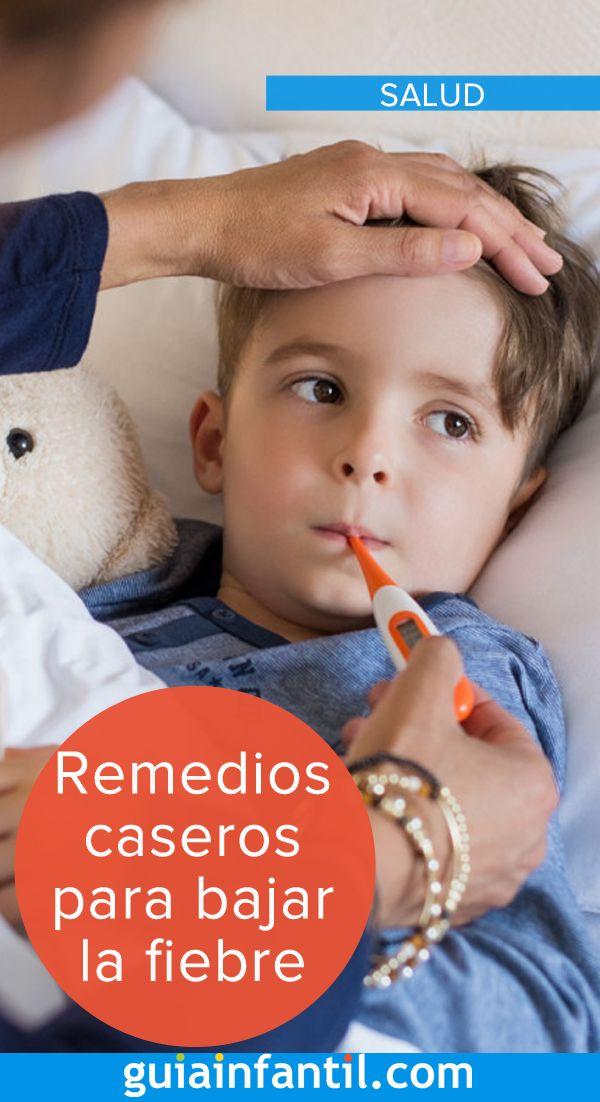 Remedios Caseros Para Bajar La Fiebre De Los Niños Fiebre En Niños Fiebre Remedios Fiebre