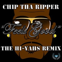 $$$ FRESHER #WHATDIRT $$$ Chip Tha Ripper - Feel Good (The Hi-Yahs Remix) by RUN THE TRAP on SoundCloud