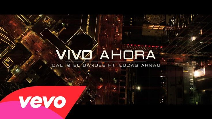 Cali Y El Dandee - Vivo Ahora ft. Lucas Arnau