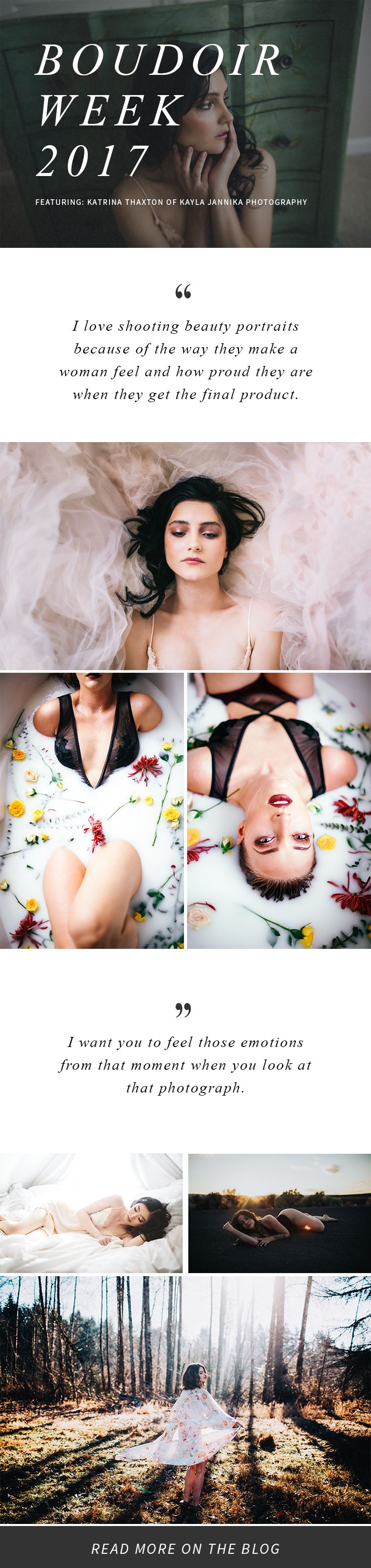 For boudoir photographers: learn from the best in the creative industry with Boudoir Week 2017! Katrina Thaxton of Kayla Jannika Photography is on the blog sharing her love of beauty portraits and advice for new photographers.