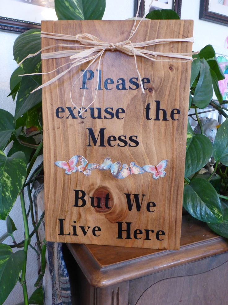 "Homemade wood sign ""Please Excuse The Mess But We Live Here"": home family decor gift family popular funny humorous rustic by PatchofHeavenCountry on Etsy"