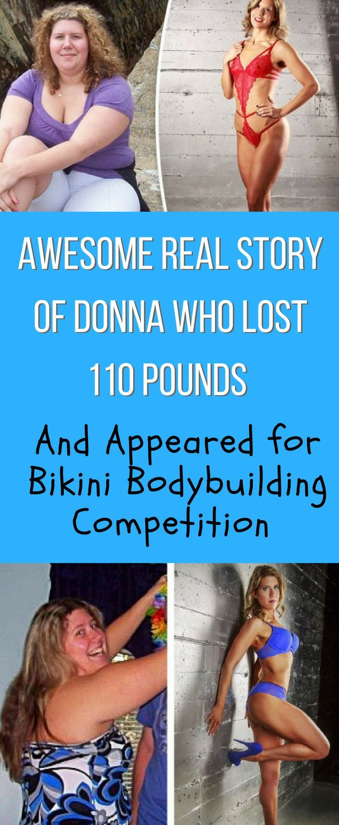 Here is a real life inspiring weight loss story of Donna Gillie who lost 110 pounds & proudly parades her bikini body onstage at high-profile bodybuilding competitions.