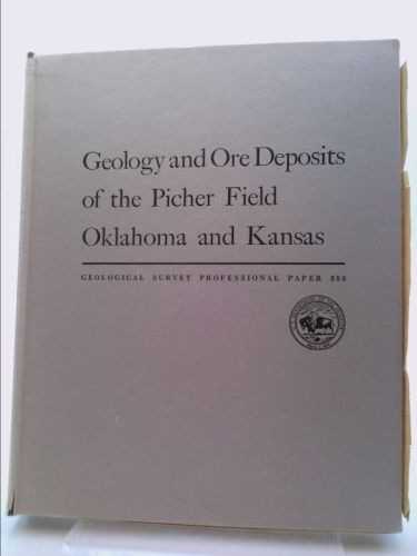 Geology and ore deposits of the Picher Field, Oklahoma and Kansas, (Geological Survey professional paper 588) | New and Used Books from Thrift Books