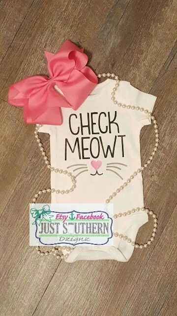 Check Meowt! Heart. Cute. Kitty. New born. Baby. Onesie. Toddler Tshirt. Girl. Boy. Www.etsy.com/shop/JustSouthernDzignz www.facebook.com/JustSouthernDzignz