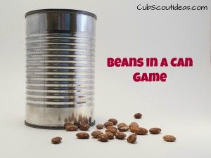 Cub Scout Gathering Activity: Beans in a Can - Cub Scout Ideas