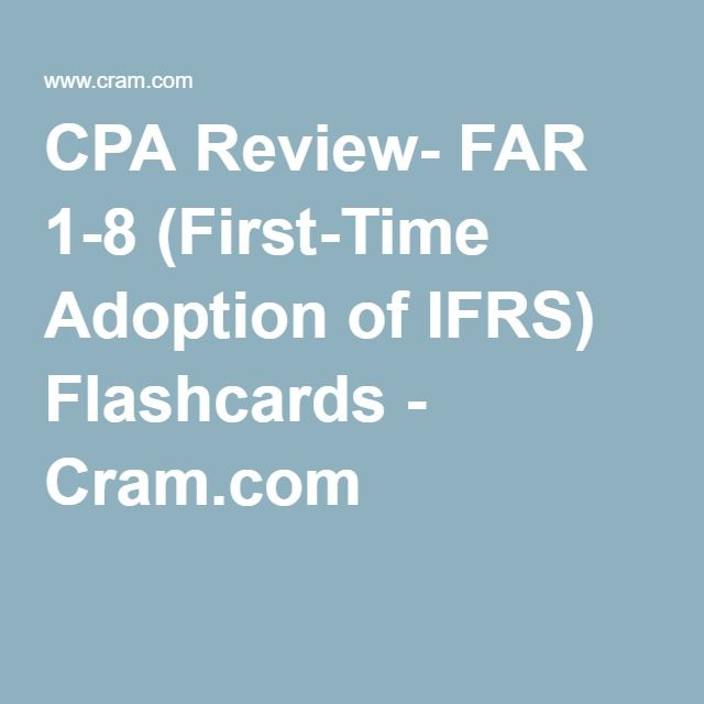 The 25 best cpa review ideas on pinterest accounting exam cpa cpa review far 1 8 first time adoption of ifrs flashcards fandeluxe Images