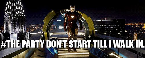 The Party Don't Start Till I Walk In. :) funny avengers gif