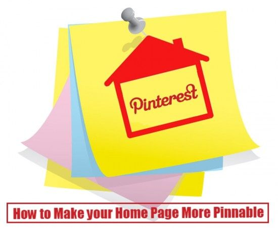 How to Make your Home Page More Pinnable: Marketing Tips, Article, Business Tips Ideas Strategies, Pinterest Pinterest, Pinnable Posted, Pinterest Tips, Homes