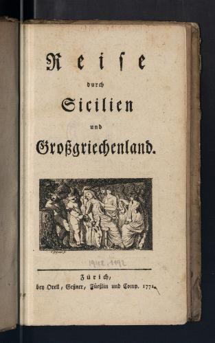 Johann Hermann von Riedesel, Reise durch Sicilien und Großgriechenland (Travels through Sicily and that part of Italy formerly called Magna Graecia), Zürich 1771.