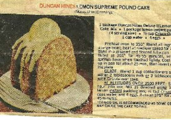 The ORIGINAL Lemon Pound Cake Recipe from the Duncan Hines Cake Mix box. Easy, and you can use substitute any cake flavor!