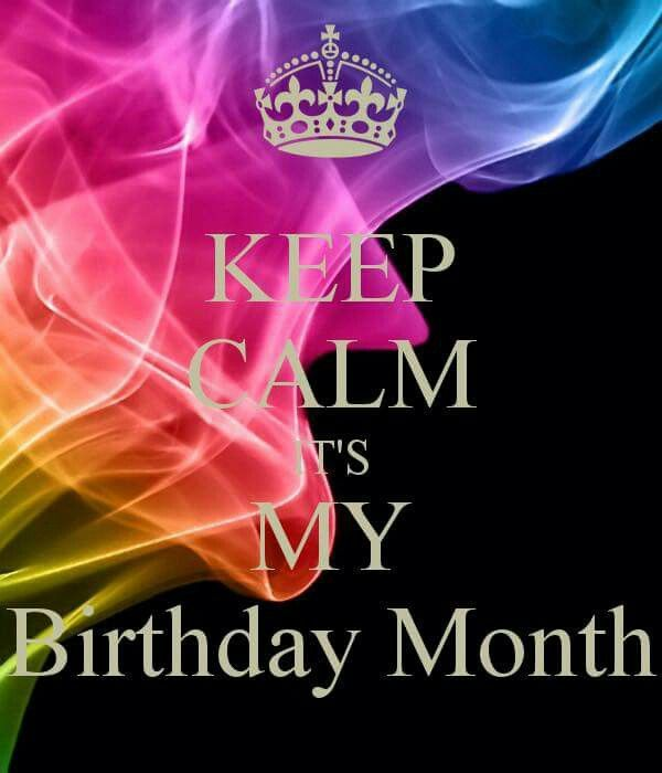 It 39 s my birthday month keep calm pinterest its - Its my birthday month images ...